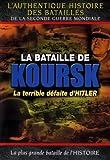echange, troc La bataille de koursk - la terrible defaite d'hitler