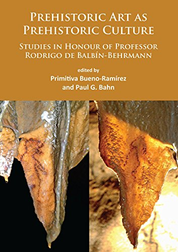 Prehistoric Art as Prehistoric Culture: Studies in Honour of Professor Rodrigo de Balbin-Behrmann
