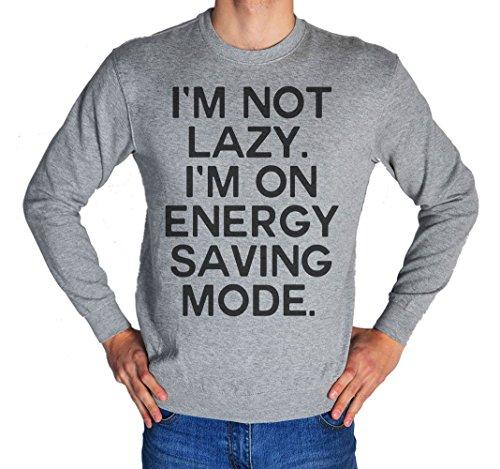 I'm Not Lazy, I'm On Energy Saving Mode Men's Women's Unisex Sweatshirt Extra Large