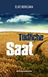 T�dliche Saat - Ostfrieslandkrimi (B�ttner und Hasenkrug ermitteln 4)