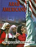 img - for Arab Americans (American Immigrants) by Sharon Cromwell (2008-01-01) book / textbook / text book