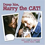 Dump Him, Marry the Cat: Why A Cat Is...