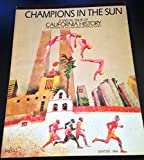 img - for CHAMPIONS IN THE SUN: A Special Issue of CALIFORNIA HISTORY (The Magazine of the California Historical Society); Volume LXIII (63), No. 1, Winter 1984 book / textbook / text book