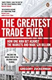 The Greatest Trade Ever: How One Man Bet...