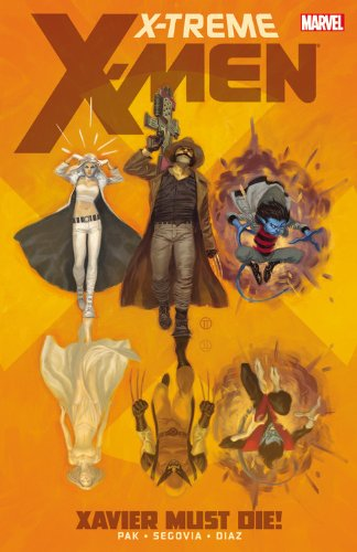 X-Treme X-Men - Volume 1: Xavier Must Die!