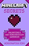 MINECRAFT: Valentines Construction: Special Holiday Edition Handbook: Creative Heart, Kitty, and Rose Pixel Art (Unofficial Minecraft Secrets Guide for Kids) (Ultimate Minecraft Secrets Handbooks)