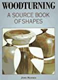 img - for Woodturning: A Source Book of Shapes by John Hunnex (1993-12-31) book / textbook / text book