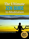 The Ultimate Zen Guide to Meditation
