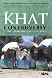 img - for The Khat Controversy: Stimulating the Debate on Drugs (Cultures of Consumption) book / textbook / text book