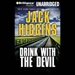Drink With the Devil (       UNABRIDGED) by Jack Higgins Narrated by Michael Page