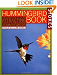 The Hummingbird Book: The Complete Gu...
