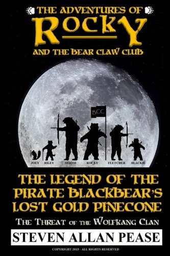 The Adventures of Rocky and the Bear Claw Club: The Legend of the Pirate Blackbear's Lost Gold Pinecone: The Threat of the Wolfkang Clan