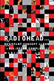 img - for Radiohead and the Resistant Concept Album: How to Disappear Completely (Profiles in Popular Music) book / textbook / text book