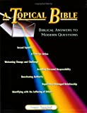 img - for A Topical Bible: Biblical Answers to Modern Questions book / textbook / text book