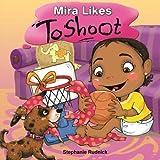 Mira Likes To Shoot (Little Ballers Of The World) (Volume 11)