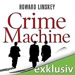 Crime Machine | Howard Linskey