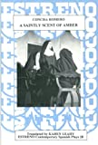 img - for A Saintly Scent of Amber (Estreno: Contemporary Spanish Plays) book / textbook / text book