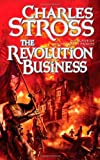 The Revolution Business: Book Five of the Merchant Princes (0765316722) by Stross, Charles