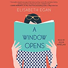 A Window Opens: A Novel (       UNABRIDGED) by Elisabeth Egan Narrated by Julia Whelan