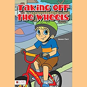 Taking Off the Wheels Audiobook
