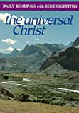 The Universal Christ: Daily Readings with Bede Griffiths (Modern spirituality series)