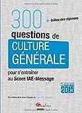 300 questions de culture générale pour s'entraîner au Score IAE-Message 2015
