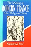 The Making of Modern France: Ideology, Politics and Culture