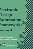 img - for Electronic Design Automation Frameworks: Proceedings of the fourth International IFIP WG 10.5 working conference on electronic design automation ... and Communication Technology) (v. 4) book / textbook / text book