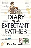 The Diary Of An Expectant Father by Pete Sortwell