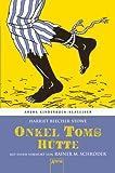Onkel Toms Hütte. Mit einem Vorwort von Rainer M. Schröder: Arena Kinderbuch-Klassiker