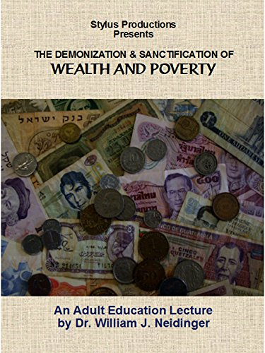 The Demonization and Sanctification of Wealth and Poverty