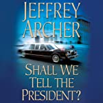 Shall We Tell the President?: Kane & Abel, Book 3 | Jeffrey Archer