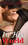 img - for In His World 1 - (Billionaire Contemporary Erotic Romance) book / textbook / text book