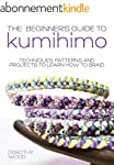 The Beginner's Guide to Kumihimo: Tec...