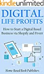 DIGITAL LIFE PROFITS: How to Start a...