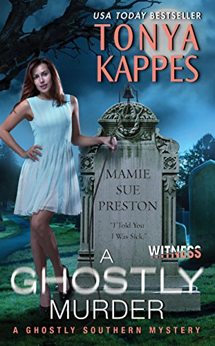A Ghostly Murder: A Ghostly Southern Mystery (Ghostly Southern Mysteries) PDF