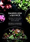Dandelion and Quince: Exploring the W...