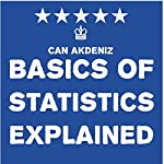 Basics of Statistics Explained: Simple Textbooks, Volume 7 | Can Akdeniz