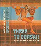 Three to Dorsai!: Three novels from the Childe Cycle: Necromancer, Tactics of Mistake, & Dorsai!