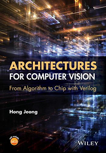 Architectures for Vision: From Algorithm to Chip with Verilog