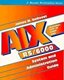 img - for Aix Rs/6000: System and Administration Guide (J. Ranade Workstation Series) by Deroest, James W. (1994) Paperback book / textbook / text book