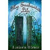 My Enchanted Life ~ Laura Eno