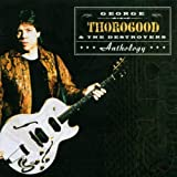 Anthology (2CD)by George Thorogood and...