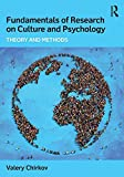 Fundamentals of Research on Culture and Psychology: Theory and Methods