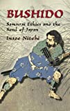 Bushido: Samurai Ethics and the Soul of Japan (Dover Military History, Weapons, Armor) (0486433919) by Nitobe, Inazo