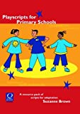 Playscripts for Primary Schools: A Resouce Pack of Scripts for Adaptation