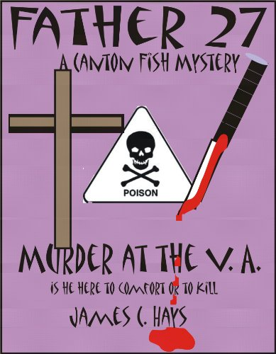 Father 27 (Murder at the V.A.) (The Canton Fish Mysteries)