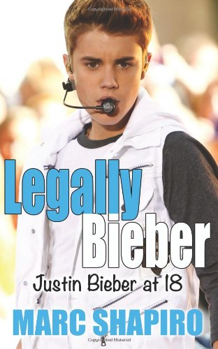 Legally Biber: Justin Bieber at 18: An Unauthorized Biography