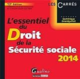 echange, troc Dominique Grandguillot - L'essentiel du droit de la sécurité sociale 2014
