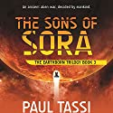 The Sons of Sora: The Earthborn Trilogy, Book 3 Audiobook by Paul Tassi Narrated by Victor Bevine